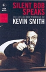 Silent Bob Speaks : The Collected Writings of Kevin Smith - Book