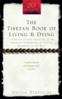 The Tibetan Book Of Living And Dying : A Spiritual Classic from One of the Foremost Interpreters of Tibetan Buddhism to the West - Book