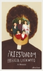 Priestdaddy : A Memoir - Book