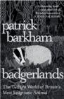 Badgerlands : The Twilight World of Britain's Most Enigmatic Animal - Book