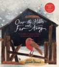 Over the Hills and Far Away : A Treasury of Nursery Rhymes from Around the World - Book