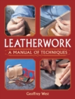Leatherwork : A Manual of Techniques - eBook