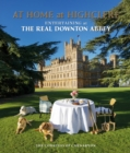 At Home at Highclere : Entertaining at the Real Downton Abbey - Book