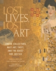 Lost Lives, Lost Art : Jewish Collectors, Nazi Art Theft and the Quest for Justice - Book