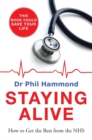 Staying Alive : How to Get the Best From the NHS - Book