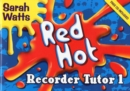 Red Hot Recorder Tutor 1 : Descant Student - Book