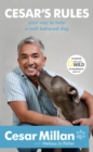 Cesar's Rules : Your Way To Train A Well-Behaved Dog - eBook