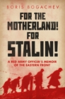 For the Motherland! for Stalin! : A Red Army Officer's Memoir of the Eastern Front - Book