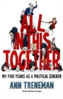 All in it Together : My Five Years as a political stalker - Book