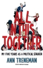 All in This Together : My Five Years as a Political Stalker - eBook
