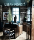 Urban Pioneer : Interiors Inspired by Industrial Design - Book