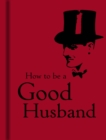 How to Be a Good Husband - Book