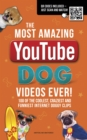 The Most Amazing Youtube Dog Videos Ever! - Book