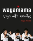Wagamama Ways With Noodles - Book