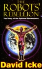 The Robots' Rebellion : The Story of the Spiritual Renaissance - Book