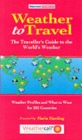 Weather to Travel : The Traveller's Guide to the World's Weather - Book