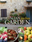 Italian Kitchen Garden : Enjoy the flavours of Italy from your garden - Book