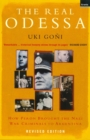 Real Odessa : How Peron Brought the Nazi War Criminals to Argentina - Book