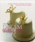 Debbie Brown's Dream Wedding Cakes : Gorgeous Designs for Weddings, Anniversaries and Other Romantic Occasions - Book