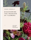 The Discovering the Meaning of Flowers : Love Found, Love Lost, Love Restored - Book