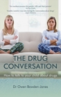 The Drug Conversation : How to Talk to Your Child About Drugs - Book