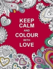 Keep Calm and Colour with Love - Book