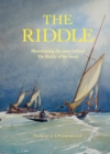 The Riddle : Illuminating the Story Behind the Riddle of the Sands - Book