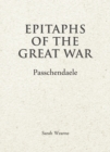 Epitaphs of the Great War Passchendaele - Book