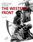 The Western Front : Battlefields, Memorials and Cemeteries of the First World War - Book
