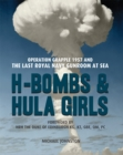 H-Bombs and Hula Girls : Operation Grapple 1957 and the Last Royal Navy Gunroom at Sea - Book