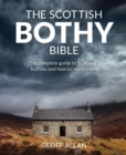 The Scottish Bothy Bible : The Complete Guide to Scotland's Bothies and How to Reach Them - Book