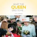 What the Queen Said to Me... - Book