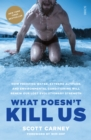 What Doesn't Kill Us : How Freezing Water, Extreme Altitude, and Environmental Conditioning Will Renew Our Lost Evolutionary Strength - Book