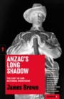 Anzac's Long Shadow : The Cost of Our National Obsession - eBook