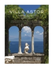 Villa Astor : Paradise Restored on the Amalfi Coast - Book