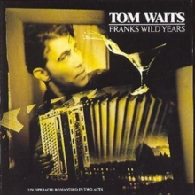 Franks Wild Years: An Operachi Romantico in Two Acts, CD / Album Cd