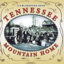 Tennessee Mountain Home: 23 BLUEGRASS GEMS, CD / Album Cd