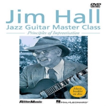 Jim Hall: Jazz Guitar Masterclass - Principles of Improvisation, DVD  DVD