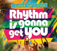 Rhythm Is Gonna Get You: Summer Party Fever, CD / Album Cd