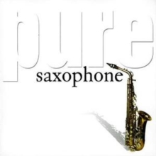Pure Saxophone, CD / Album Cd