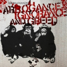 Arrogance Ignorance and Greed, CD / Album Cd