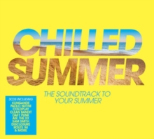 Chilled Summer: The Soundtrack to Your Summer, CD / Album Cd