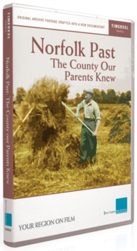 Norfolk Past - The County Our Parents Knew, DVD  DVD