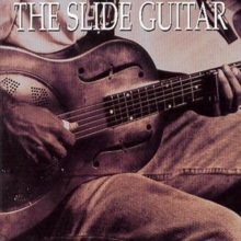 The Slide Guitar: Bottles, Knives & Steel, CD / Album Cd