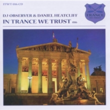 In Trance We Trust: Mixed By DJ Observer & Daniel Heatcliff, CD / Album Cd