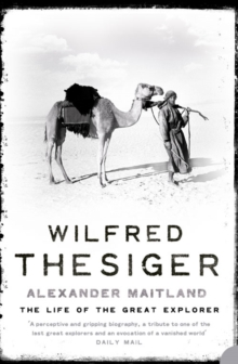 Wilfred Thesiger : The Life of the Great Explorer, Paperback Book