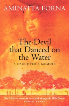 The Devil That Danced on the Water : A Daughter's Memoir, Paperback Book