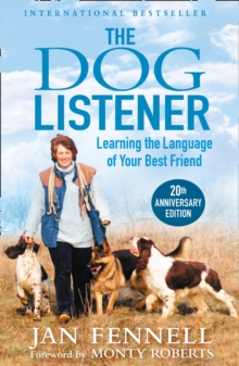 The Dog Listener : Learning the Language of Your Best Friend, Paperback Book