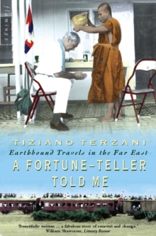 A Fortune-Teller Told Me : Earthbound Travels in the Far East, Paperback Book