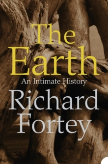 The Earth : An Intimate History, Paperback Book